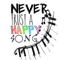 Never Trust A Happy Song Photographic Print