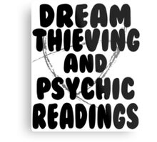 Dream Thieving and Psychic Readings Black on White Metal Print