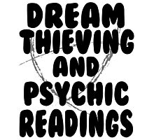 Dream Thieving and Psychic Readings Black on White Photographic Print