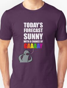 Sunny with a Chance of Gaaaaay! Unisex T-Shirt