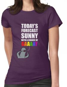 Sunny with a Chance of Gaaaaay! Womens Fitted T-Shirt