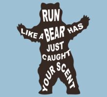 RUN like a bear has just caught your scent by FeralRabbit