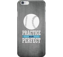 Practice Makes Perfect iPhone Case/Skin