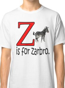 Funny Alphabet: Z is for Zebra Classic T-Shirt
