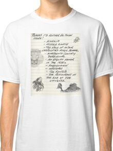 Oh, the Places I'd Rather Be Classic T-Shirt