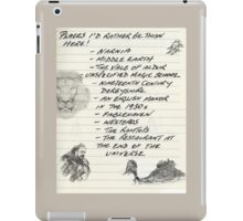 Oh, the Places I'd Rather Be iPad Case/Skin