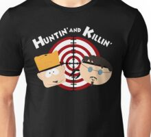 Huntin' and Killin' Unisex T-Shirt