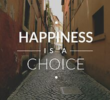 Happiness is a Choice by kayleejade