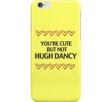 cute but not Hugh Dancy - life ruiner 02 iPhone Case/Skin