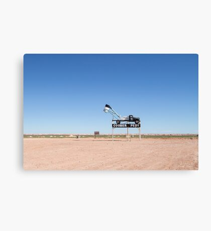 Welcome to Coober Pedy Canvas Print