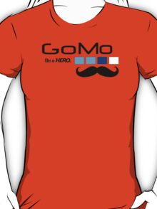 GoMo - be a hero - gopro parody T-Shirt