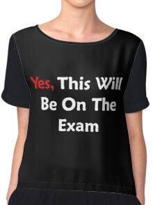 Yes, This Will Be On The Exam Chiffon Top
