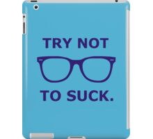 ,try not to suck iPad Case/Skin