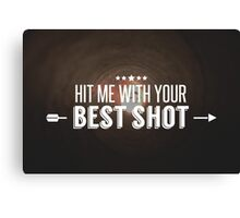 Hit Me With Your Best Shot Canvas Print