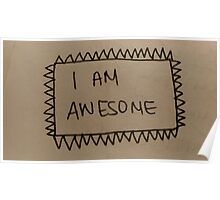 I am awesome  Poster