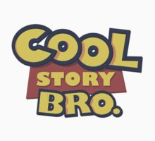 Cool Story Bro by TacticTees