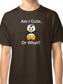 Am I Cute, Or What? Classic T-Shirt