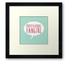 Professional Fangirl Framed Print