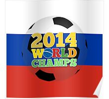 2014 World Champs Ball - Russia Poster
