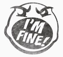 I'M FINE by PixelStampede