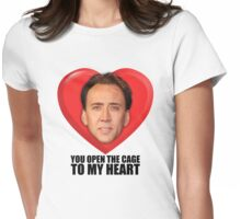 Nicolas Cage - You Open the Cage to My Heart Womens Fitted T-Shirt
