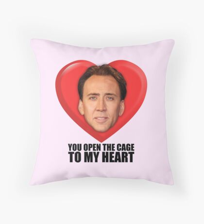 Nicolas Cage - You Open the Cage to My Heart Throw Pillow