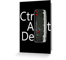 CtrlAltDel Greeting Card