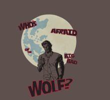 Who's Afraid of The Big Bad Wolf? by Shadyfolk