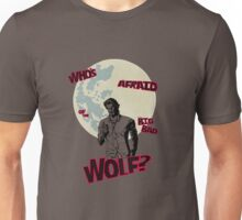 Who's Afraid of The Big Bad Wolf? Unisex T-Shirt