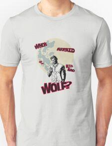 Who's Afraid of The Big Bad Wolf? Unisex T-Shirt