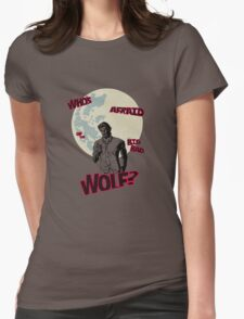 Who's Afraid of The Big Bad Wolf? Womens Fitted T-Shirt