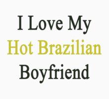 I Love My Hot Brazilian Boyfriend by supernova23