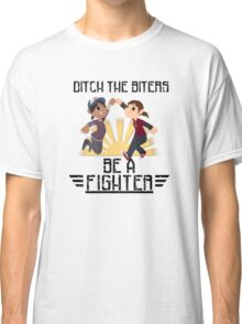 Ditch The Biters, Be A Fighter Classic T-Shirt