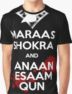 Keep Calm - Maraas Shokra and Anaan Esaam Qun Graphic T-Shirt