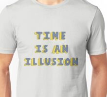 Time Is An Illusion #2 Unisex T-Shirt