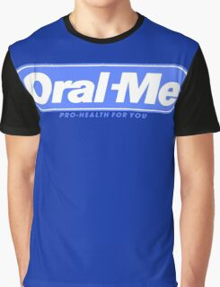 Oral Me Graphic T-Shirt