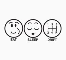 Eat sleep drift by ewash