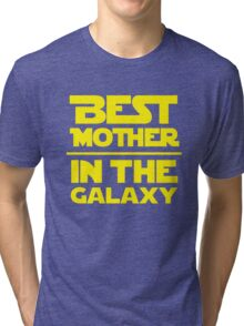 Best Mother in the Galaxy Tri-blend T-Shirt