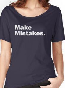 Make Mistakes Women's Relaxed Fit T-Shirt