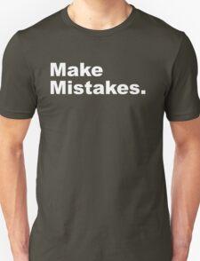 Make Mistakes Unisex T-Shirt