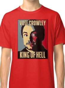 Vote Crowley - KING OF HELL Classic T-Shirt