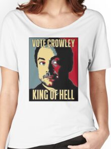 Vote Crowley - KING OF HELL Women's Relaxed Fit T-Shirt