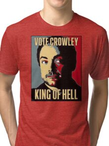 Vote Crowley - KING OF HELL Tri-blend T-Shirt