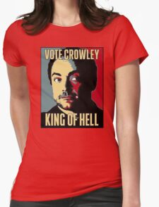 Vote Crowley - KING OF HELL Womens Fitted T-Shirt