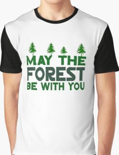 May The Forest Be With You Graphic T-Shirt