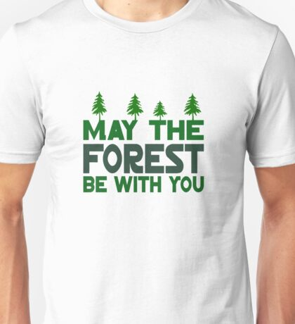 May The Forest Be With You Unisex T-Shirt