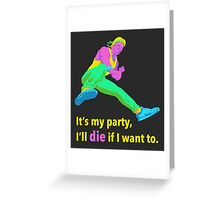It's My Party Greeting Card
