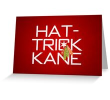 Hat-Trick Kane Greeting Card