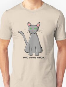 Who Owns Whom? Unisex T-Shirt