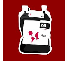 Oil For Blood Photographic Print